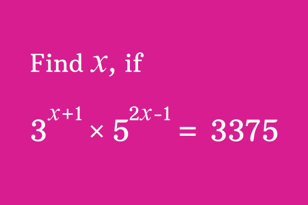 solution of 3^(x+1) × 5^(2x-1) = 3375