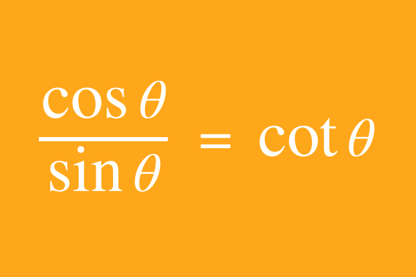 Quotient trigonometric identity of cosine and sine in cotangent