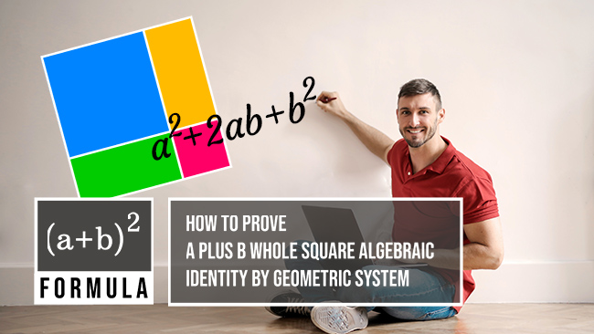 a plus b whole square proof